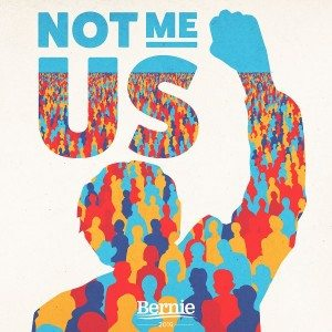 Bernie Sanders Not Me Us