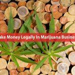 Make Money Legally In Marijuana Business